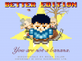 Creating You Are Not A Banana: Better Edition (Now In Steam Summer Sale For $1)