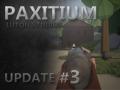 Paxitium Update Video #3 Released!