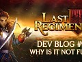 Last Regiment Dev Blog #9 - Why is the game not fun?