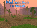 Malfunction Outbreak + Updates