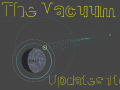 The Vacuum - Updates 1 to 4