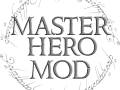MasterHero Mod Version 2.3.0 Released ! (09-Sep-2017)