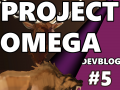 Project Omega: Dev Blog #5 - Curious Combat