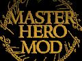 MasterHero Mod Version 2.3.2 Released ! (15-Sep-2017)