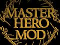 MasterHero Mod Version 2.3.3 Released ! (20-Sep-2017)