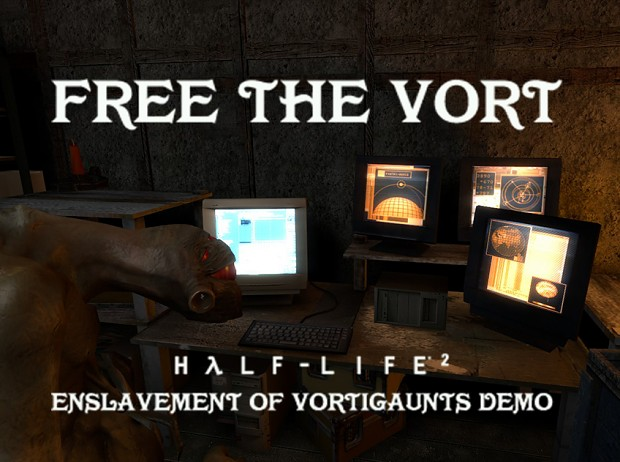 Free the Vort (HL2: EoV DEMO) and more!