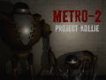 Metro-2: Project Kollie - upcoming mobile VR game