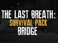 The Last Breath: Survival Pack: Bridge