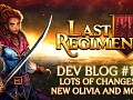 Last Regiment Dev Blog #13 - New Olivia and More!