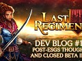 Last Regiment Dev Blog #14 - What we learned from ESGS (and how to join our beta)
