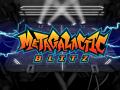 Metagalactic Blitz Full Release