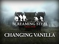 Screaming Steel - Changing Vanilla