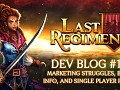 Last Regiment Dev Blog #15 - Marketing Struggles, Closed Beta Info, and Single Player Plans