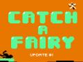 Catch A Fairy - Update #1