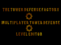 The Tower Defense Factory Now Free! Updated to V1.5.3!
