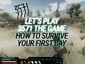 Let's play 3571 The Game - How to survive your first day