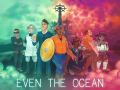 Even the Ocean - Steam release