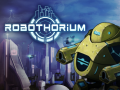 Robothorium Devlog: The W.A.R