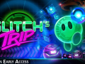 Glitch's Trip is now in Early Access on Steam