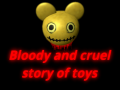 """Coming soon on Steam! """"Bloody and cruel story of toys"""""""