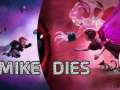 Mike Dies is now on Steam! Explore a huge space ship! Collect all the things! Get sliced in half!