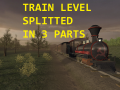 Train Level Splitted in 3 parts