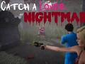 Catch a Lover - Nightmare