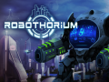 Robothorium Devlog: The CyberGoliath
