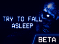 """""""TRY TO FALL ASLEEP"""" Beta is out!"""