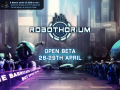 Robothorium: Open Beta 27-29th April