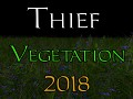 Thief Vegetation 2018