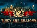 They Are Billions - Development Update