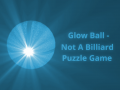 """""""Glow Ball - Not A Billiard Puzzle Game"""" on Steam, soon"""