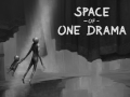 [NEXT PROJECT] - Space of One Drama