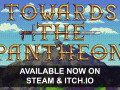 Towards The Pantheon has released!