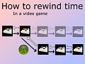 How to rewind time in a video game