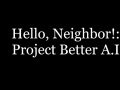 Hello, Neighbor! Better A.I announcement trailer