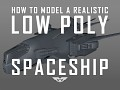 How to Model a Realistic Low Poly Spaceship