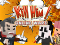 Kill Him! Online Wars Features