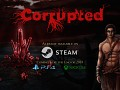 Corrupted is now available on Steam!