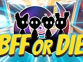 BFF or Die: Steam Preview Page is Public!