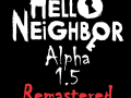 Hello Neighbor Alpha 1.5 remastered Progress + More