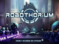 Robothorium Early Access Development