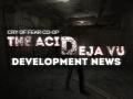 The Acid Deja Vu - Development News #1