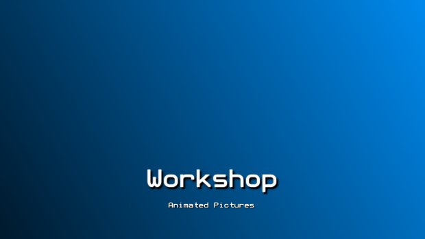 Workshop - Animated Pictures