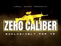 Announcing Second VR Title Zero Caliber