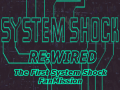 SYSTEM SHOCK: ReWired v1.1 Released !!!