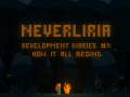 Neverliria - DevDiary #1: How it all begins