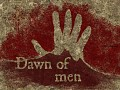 Announcing Dawn of Men