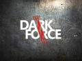 Dark Force becomes more darker